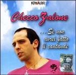 Checco Zalone … Se non avrei fatto il cantante