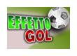 Concorso Effetto Gol – Per i CalcioManiaci che ci seguono!
