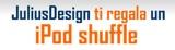 Ultim'ora – Julius Design ti fa vincere un iPod Shuffle