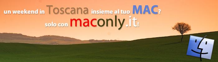 Un weekend in Toscana insieme al tuo Mac? Solo con MacOnly!
