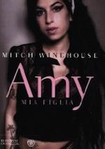 Amy, mia figlia. Il libro sulla vita di Amy Winehouse