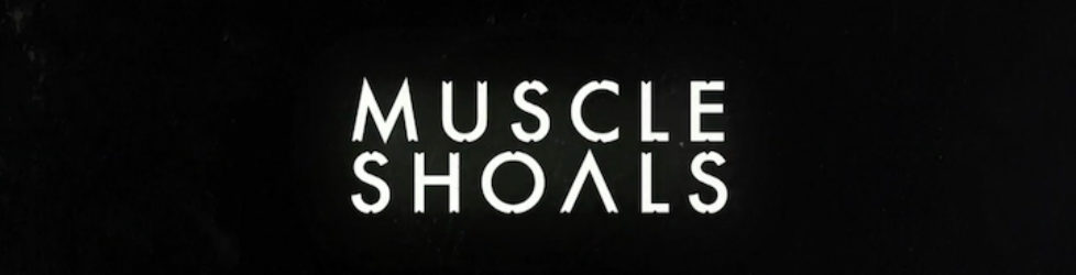 Muscle Shoals un film, una leggenda
